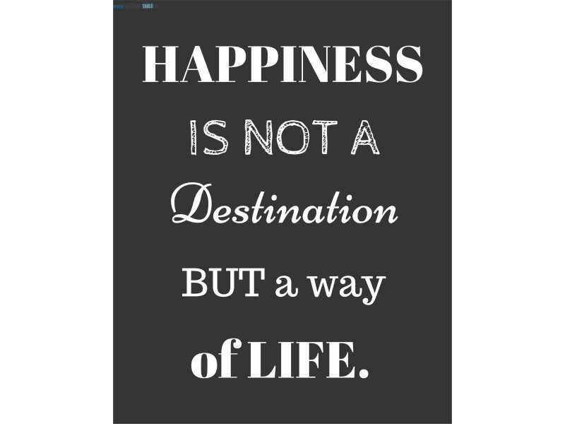 Happines is not a destination but a way of life - črna
