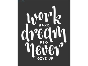 Work hard dream big newer give up črna