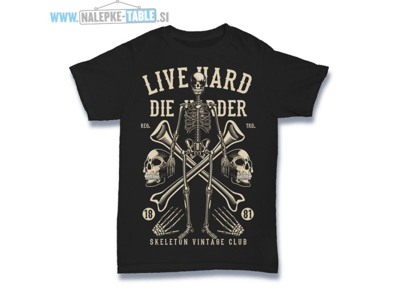 Live Hard Die Harder